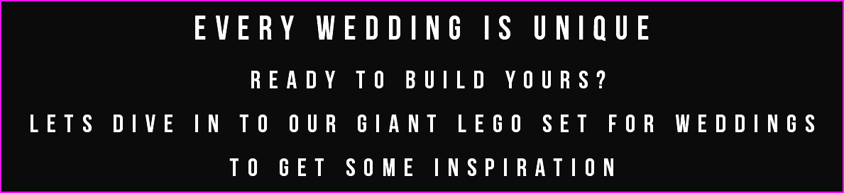 Every wedding is unique ready to build yours? lets dive in to our giant lego set for weddings to get some inspiration