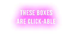 These boxes are click-able
